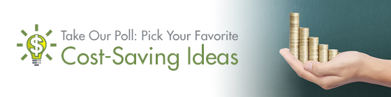 Take our poll: Pick your favorite cost-saving idea.