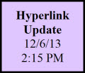 purple box containing the following text: Hyperlink Update 12/6/13 2:15 PM