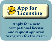 eApp for Licensing: Apply for a new occupational license and request approval to register for the exam.