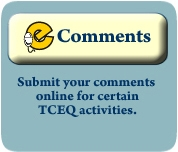eComments: Submit your comments online for certain TCEQ activities.