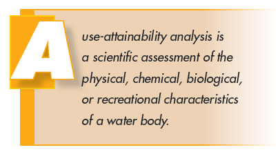 A use-attainability analysis is a scientific assessment of the physical, chemical, biological, or recreational characteristics of a water body.