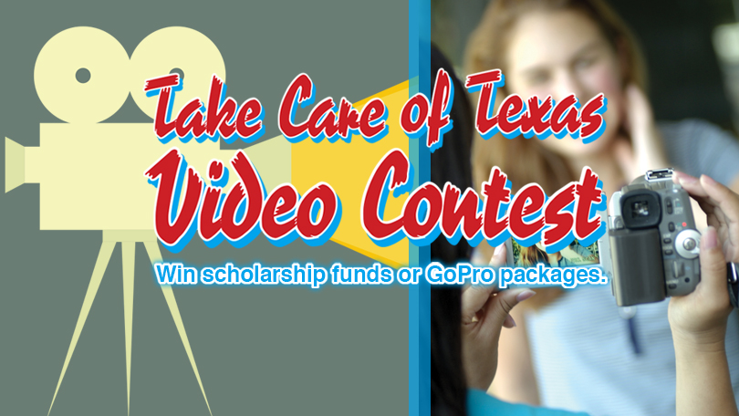 The 2019 Take Care of Texas Video Contest has begun
