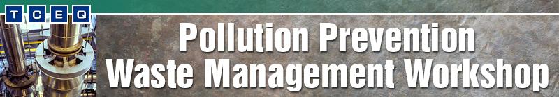 Pollution Prevention Waste Management Workshop Banner